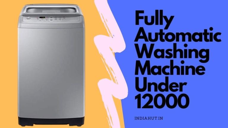 Best Washing Machine Under 12000 in India